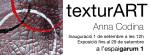 Comença la nova temporada amb l'exposició «TexturART» de l'Anna Codina