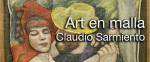 Inauguració 'Art en malla' del artista xilè Claudio Sarmiento